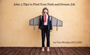 Jobs: 5 Tips to Find Your Path and Dream Job