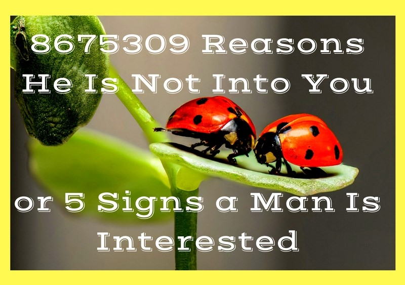 blog8675309-reasons-he-is-not-into-you-or-5-signs-a-man-is-interested